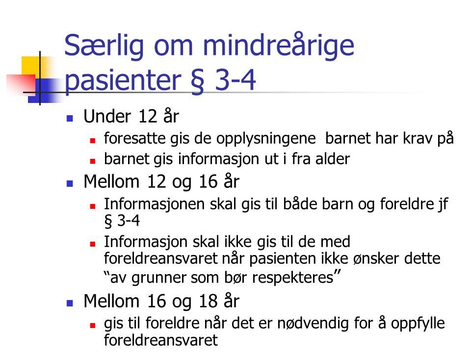 § 3-3 Informasjon til nærmeste pårørende Bare dersom pasienten samtykker Unntak Hvis pasienten ikke kan ivareta sine interesser på grunn av fysiske el