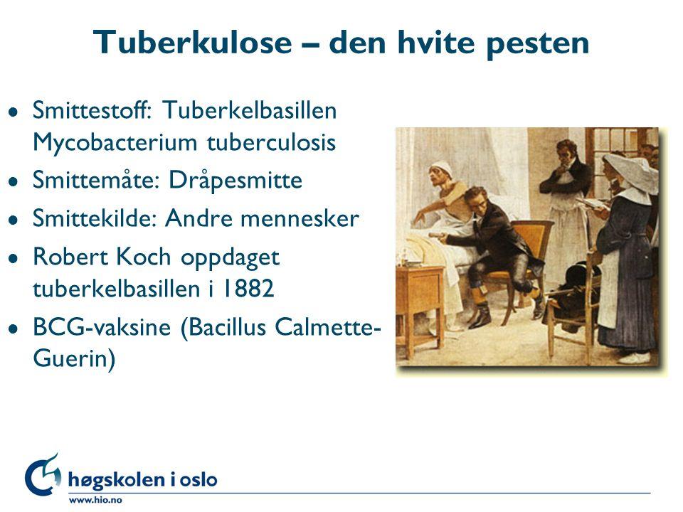 Tuberkulose – den hvite pesten l Smittestoff: Tuberkelbasillen Mycobacterium tuberculosis l Smittemåte: Dråpesmitte l Smittekilde: Andre mennesker l R