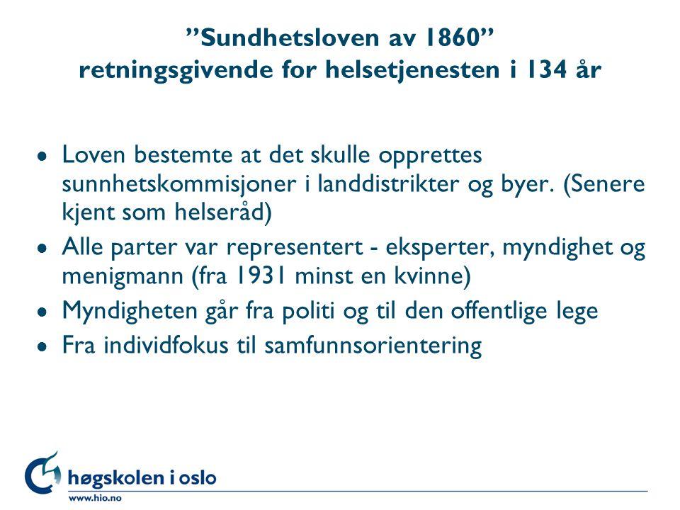 """""""Sundhetsloven av 1860"""" retningsgivende for helsetjenesten i 134 år l Loven bestemte at det skulle opprettes sunnhetskommisjoner i landdistrikter og b"""