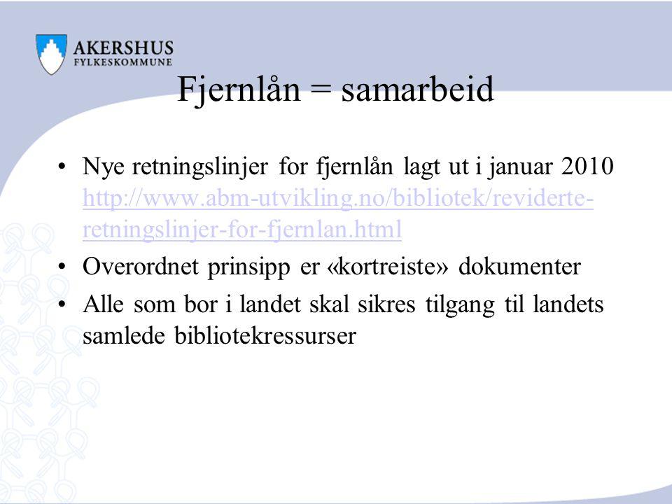 Fjernlån = samarbeid Nye retningslinjer for fjernlån lagt ut i januar 2010 http://www.abm-utvikling.no/bibliotek/reviderte- retningslinjer-for-fjernlan.html http://www.abm-utvikling.no/bibliotek/reviderte- retningslinjer-for-fjernlan.html Overordnet prinsipp er «kortreiste» dokumenter Alle som bor i landet skal sikres tilgang til landets samlede bibliotekressurser