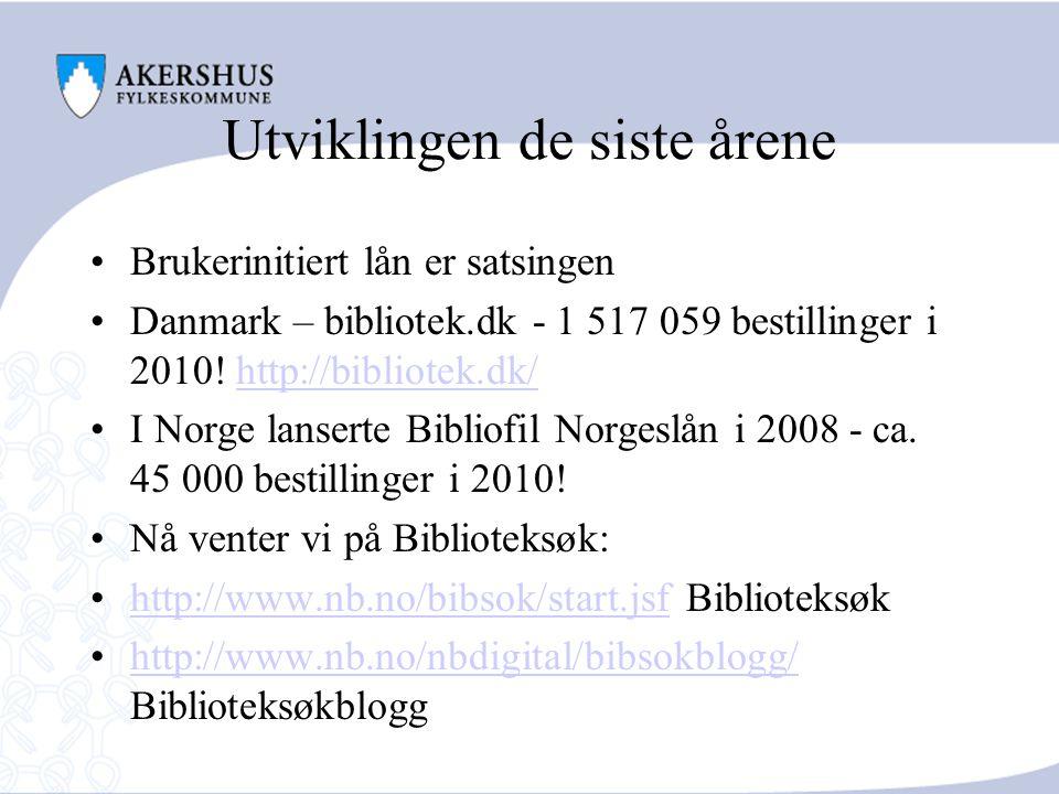 Utviklingen de siste årene Brukerinitiert lån er satsingen Danmark – bibliotek.dk - 1 517 059 bestillinger i 2010.