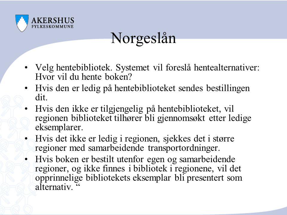 Norgeslån Velg hentebibliotek.Systemet vil foreslå hentealternativer: Hvor vil du hente boken.