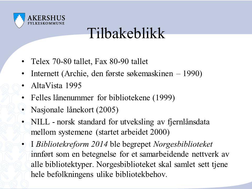 Tilbakeblikk Telex 70-80 tallet, Fax 80-90 tallet Internett (Archie, den første søkemaskinen – 1990) AltaVista 1995 Felles lånenummer for bibliotekene (1999) Nasjonale lånekort (2005) NILL - norsk standard for utveksling av fjernlånsdata mellom systemene (startet arbeidet 2000) I Bibliotekreform 2014 ble begrepet Norgesbiblioteket innført som en betegnelse for et samarbeidende nettverk av alle bibliotektyper.
