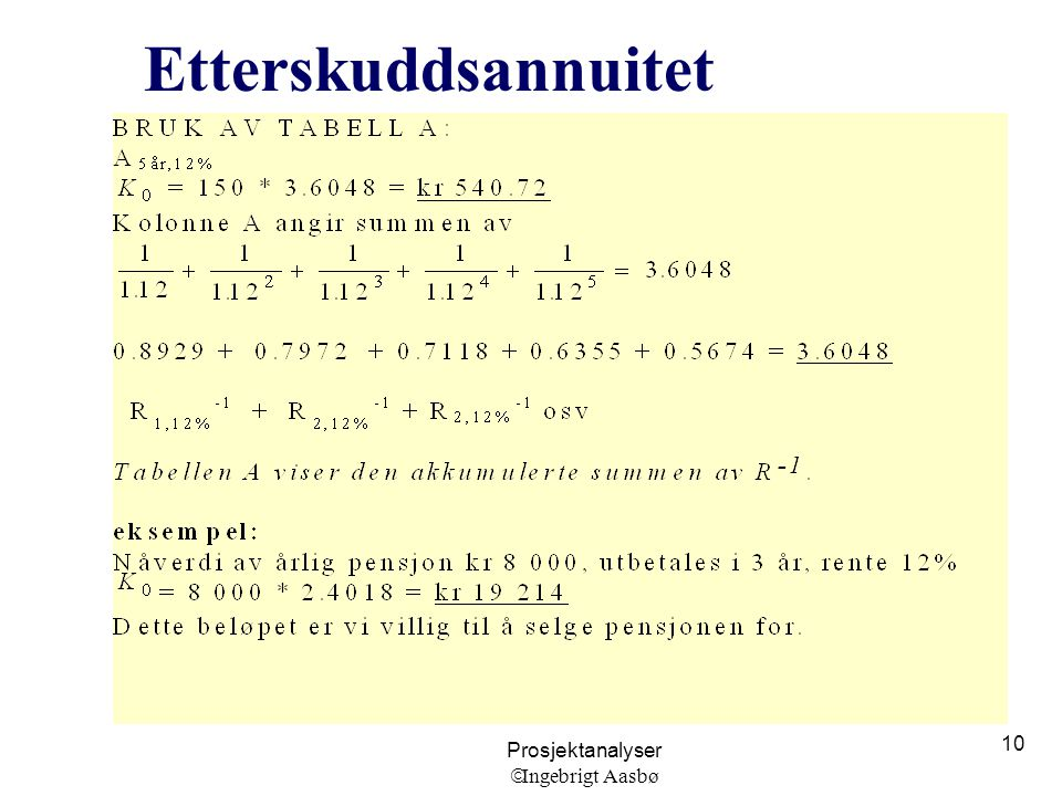 Prosjektanalyser  Ingebrigt Aasbø 10 Etterskuddsannuitet