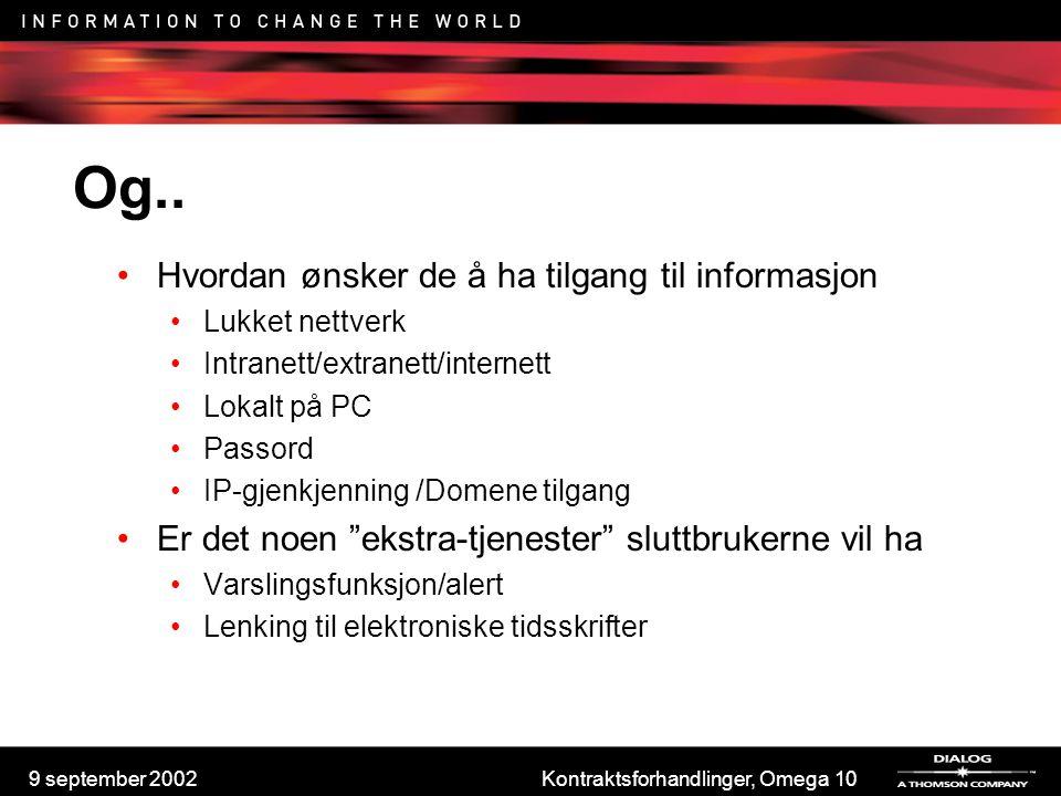 9 september 2002Kontraktsforhandlinger, Omega 10 Og.. Hvordan ønsker de å ha tilgang til informasjon Lukket nettverk Intranett/extranett/internett Lok