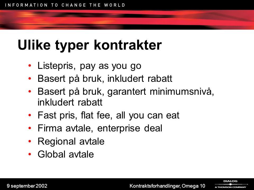 9 september 2002Kontraktsforhandlinger, Omega 10 Ulike typer kontrakter Listepris, pay as you go Basert på bruk, inkludert rabatt Basert på bruk, gara