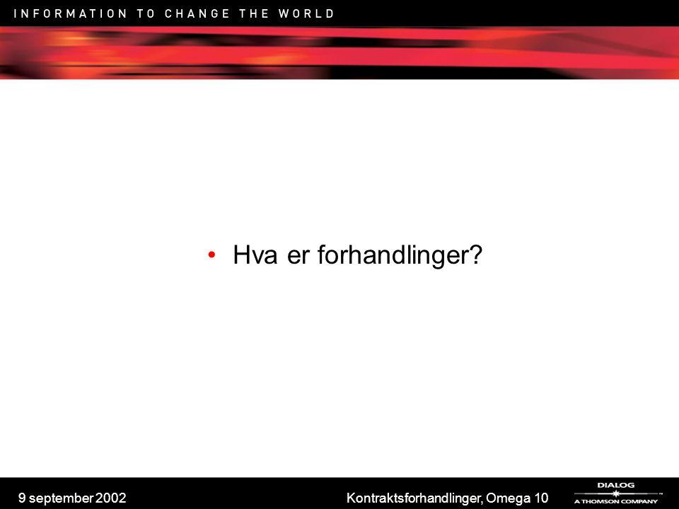 9 september 2002Kontraktsforhandlinger, Omega 10 Diskusjonen Aktiv lytting Øyekontakt Vær naturlig Spør om du lurer på noe Oppsummer underveis og sjekk at dere er av samme oppfatning