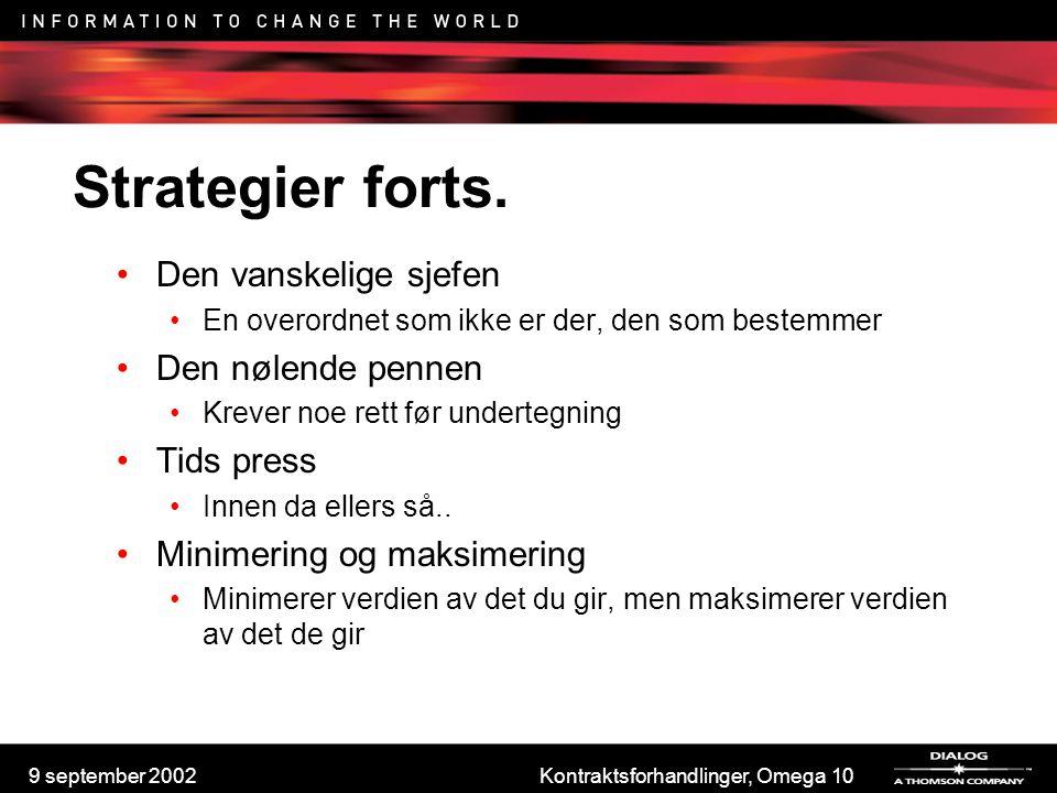 9 september 2002Kontraktsforhandlinger, Omega 10 Strategier forts. Den vanskelige sjefen En overordnet som ikke er der, den som bestemmer Den nølende