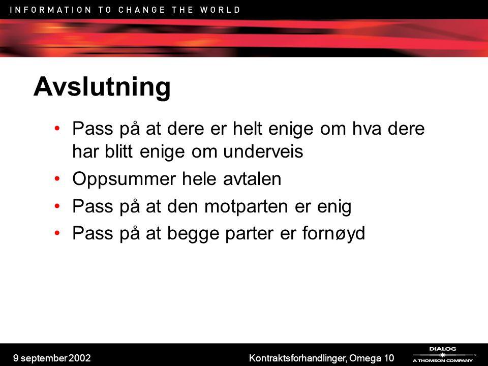 9 september 2002Kontraktsforhandlinger, Omega 10 Avslutning Pass på at dere er helt enige om hva dere har blitt enige om underveis Oppsummer hele avta