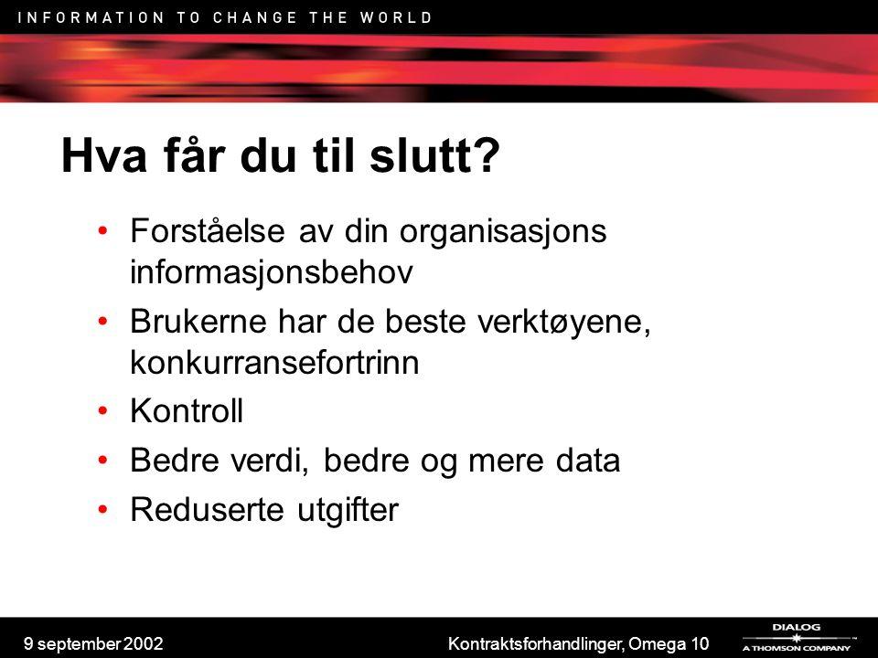 9 september 2002Kontraktsforhandlinger, Omega 10 Hva får du til slutt? Forståelse av din organisasjons informasjonsbehov Brukerne har de beste verktøy