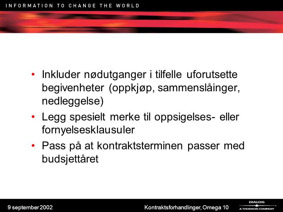 9 september 2002Kontraktsforhandlinger, Omega 10 Inkluder nødutganger i tilfelle uforutsette begivenheter (oppkjøp, sammenslåinger, nedleggelse) Legg