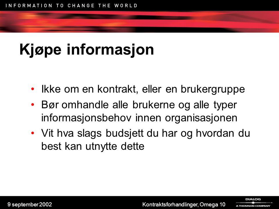 9 september 2002Kontraktsforhandlinger, Omega 10 Kjøpe informasjon Ikke om en kontrakt, eller en brukergruppe Bør omhandle alle brukerne og alle typer