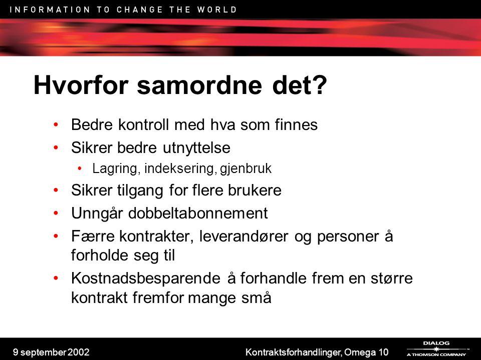 9 september 2002Kontraktsforhandlinger, Omega 10 Hvorfor samordne det? Bedre kontroll med hva som finnes Sikrer bedre utnyttelse Lagring, indeksering,