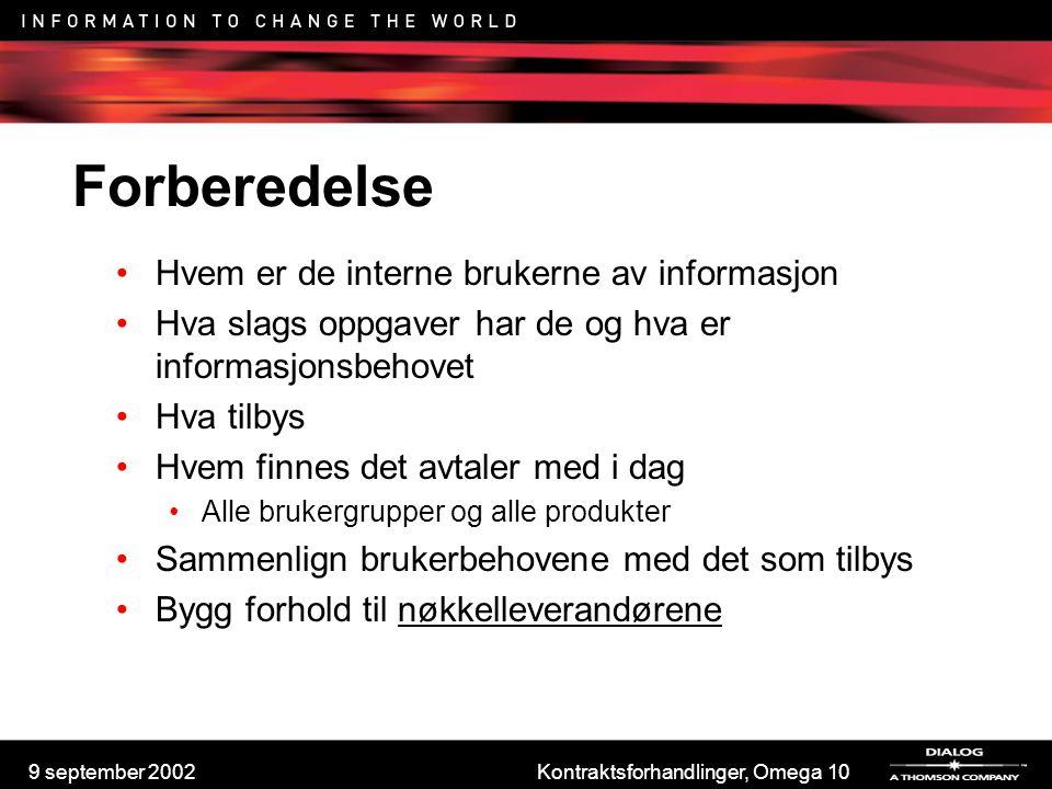 9 september 2002Kontraktsforhandlinger, Omega 10 Forberedelse Hvem er de interne brukerne av informasjon Hva slags oppgaver har de og hva er informasj