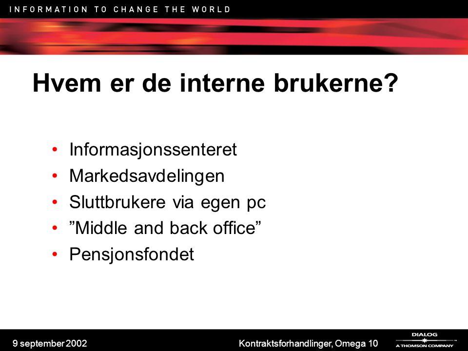 """9 september 2002Kontraktsforhandlinger, Omega 10 Hvem er de interne brukerne? Informasjonssenteret Markedsavdelingen Sluttbrukere via egen pc """"Middle"""