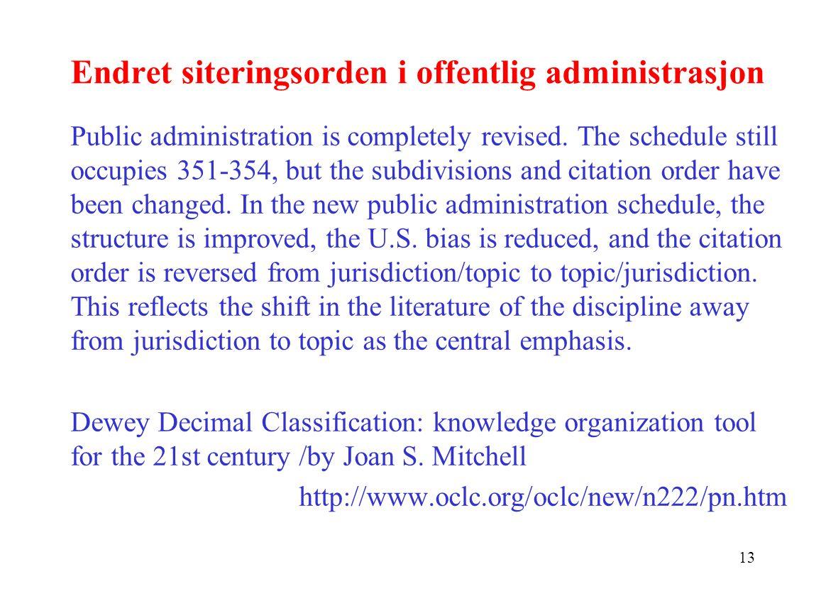 13 Endret siteringsorden i offentlig administrasjon Public administration is completely revised.