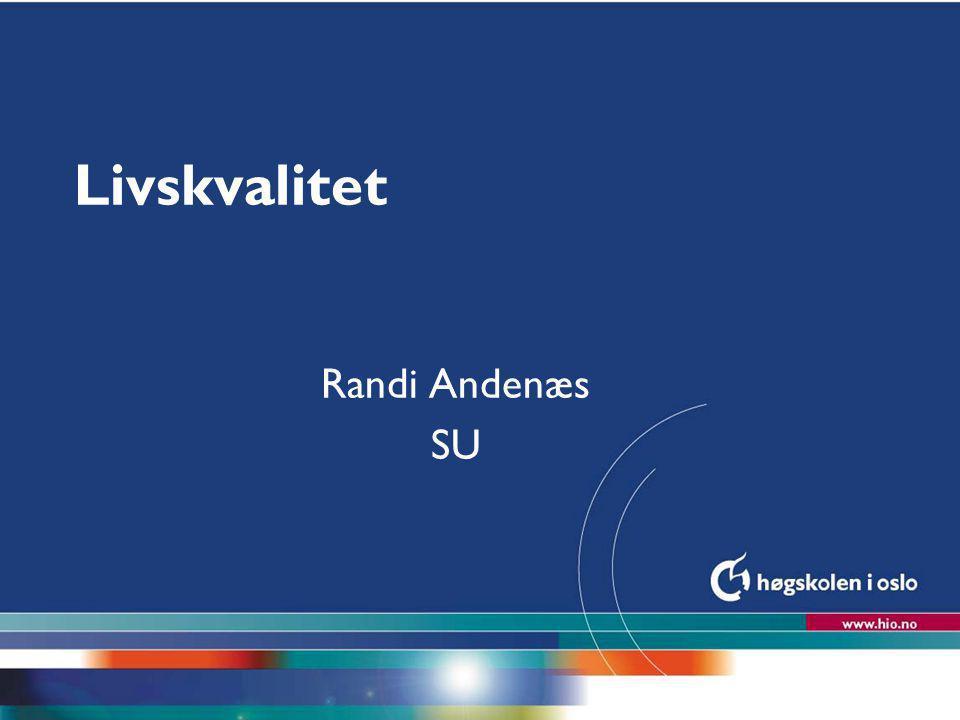 Livskvalitet Kurs i sykepleie, helse og helsesvikt Kurs 1.1 Forståelse av mennesket (pasientkunnskap) Litteratur: Rustøen, Tone.