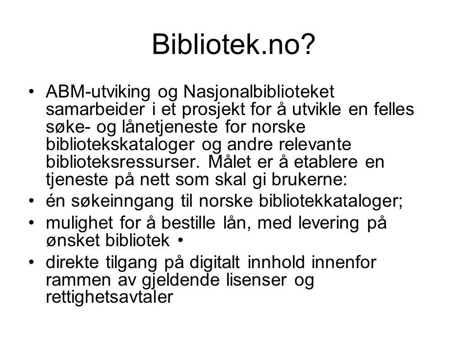 Bibliotek.no? ABM-utviking og Nasjonalbiblioteket samarbeider i et prosjekt for å utvikle en felles søke- og lånetjeneste for norske bibliotekskatalog