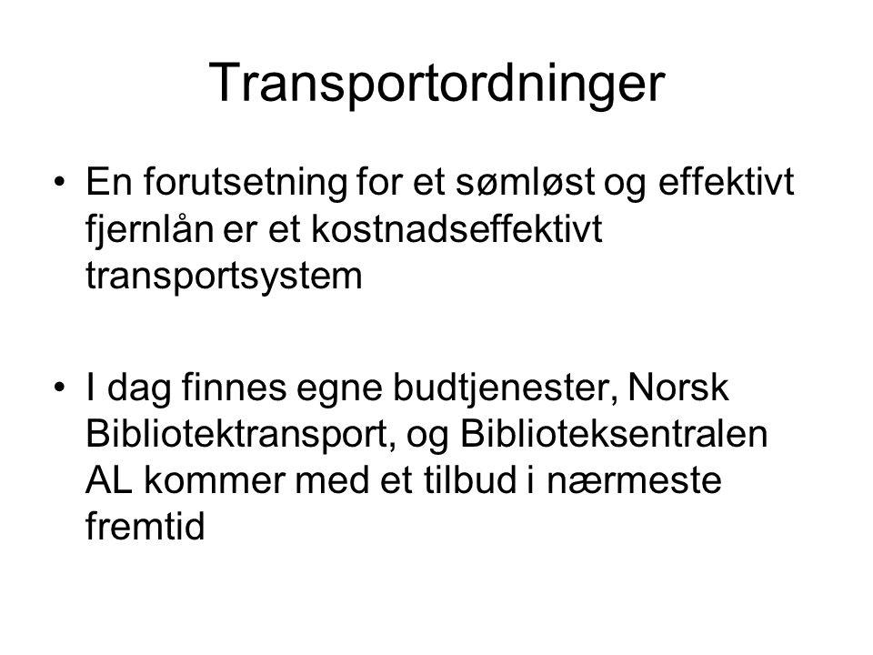 Transportordninger En forutsetning for et sømløst og effektivt fjernlån er et kostnadseffektivt transportsystem I dag finnes egne budtjenester, Norsk