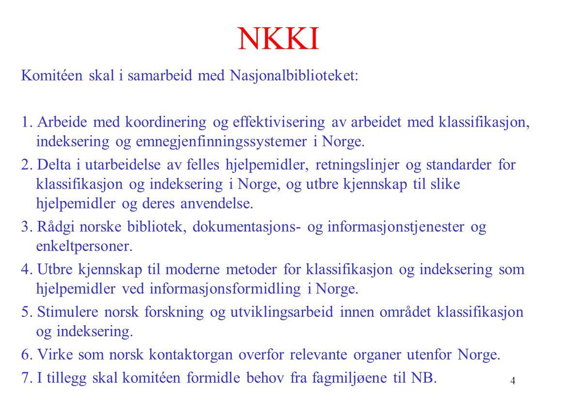 4 NKKI Komitéen skal i samarbeid med Nasjonalbiblioteket: 1.