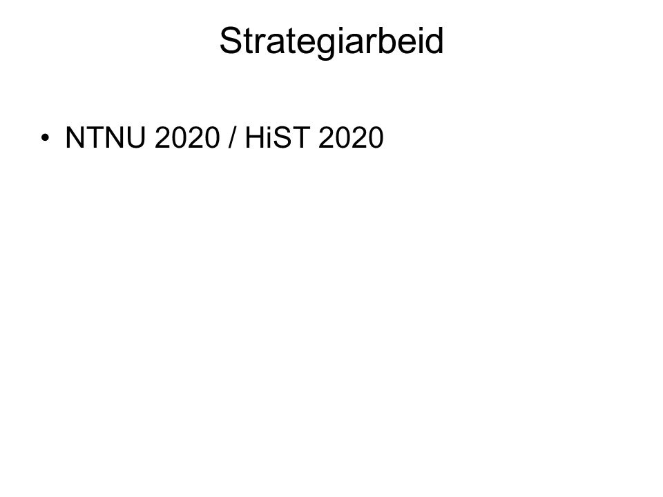 Strategiarbeid NTNU 2020 / HiST 2020