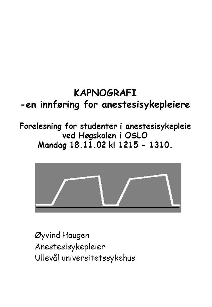 KAPNOGRAFI INNLEDNING –GENERELLT KAPNO kommer av gresk og betyr CO 2 -nivået i åndedrettet.