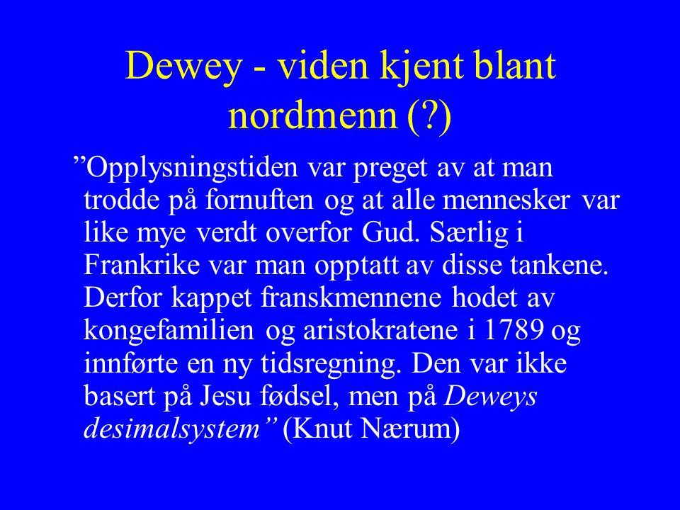 """Dewey - viden kjent blant nordmenn (?) """"Opplysningstiden var preget av at man trodde på fornuften og at alle mennesker var like mye verdt overfor Gud."""