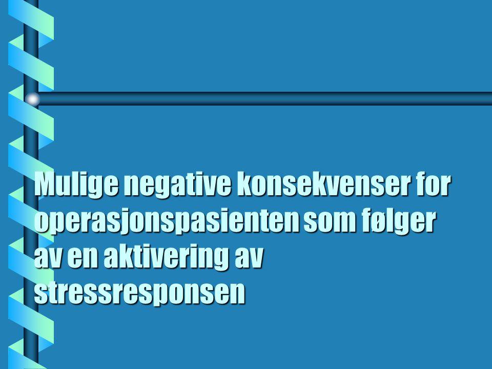 Mulige negative konsekvenser for operasjonspasienten som følger av en aktivering av stressresponsen