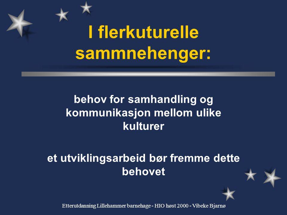 Etterutdanning Lillehammer barnehage - HIO høst 2000 - Vibeke Bjarnø foreldrestrategier - kulturell identitet betydningen identitetsoppbygning tviholde på gammel identitet min opprinnelse har jeg lagt bak meg åpen og fleksibel strategi familiemedlemmer i utakt