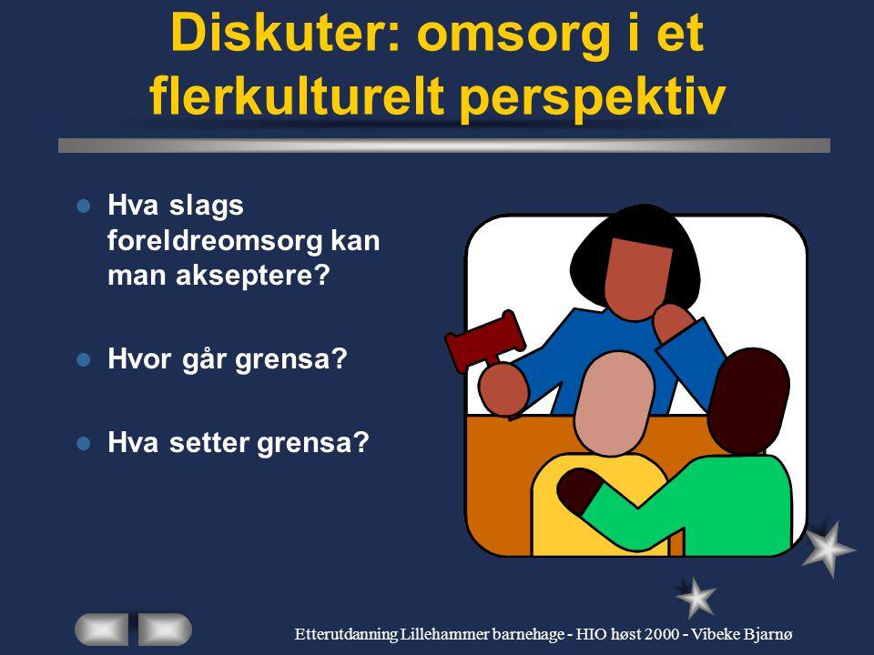Etterutdanning Lillehammer barnehage - HIO høst 2000 - Vibeke Bjarnø Utfordringer for å sikre medvirkning Hvordan sikre reell medvirkning fra foreldrenes side.