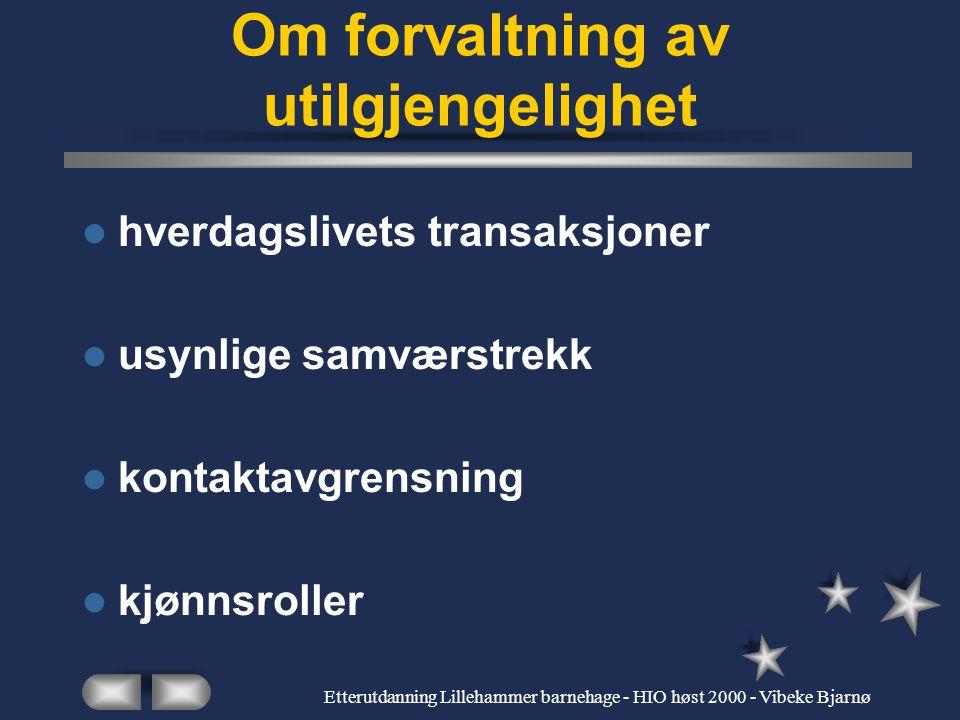 Etterutdanning Lillehammer barnehage - HIO høst 2000 - Vibeke Bjarnø Egen kultur i flerkulturelt foreldresamarbeid Viktig å være bevisst våre usynlige kulturelle verdier