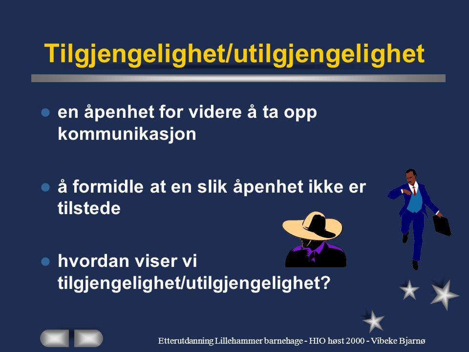 Etterutdanning Lillehammer barnehage - HIO høst 2000 - Vibeke Bjarnø Om forvaltning av utilgjengelighet hverdagslivets transaksjoner usynlige samværstrekk kontaktavgrensning kjønnsroller