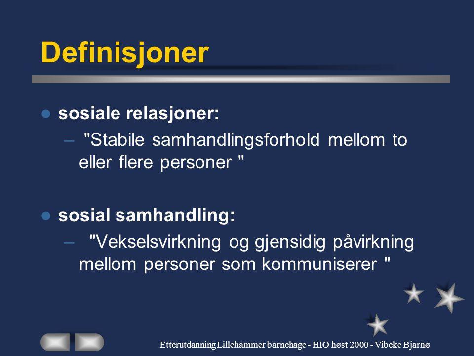 Etterutdanning Lillehammer barnehage - HIO høst 2000 - Vibeke Bjarnø for korrekt tolkning… romslige forhold for feiltolkninger nødvendig med en viss u