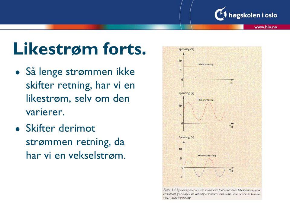 Kondensatoren – reaktiv effekt l Effekt er et produkt av strøm og spenning.