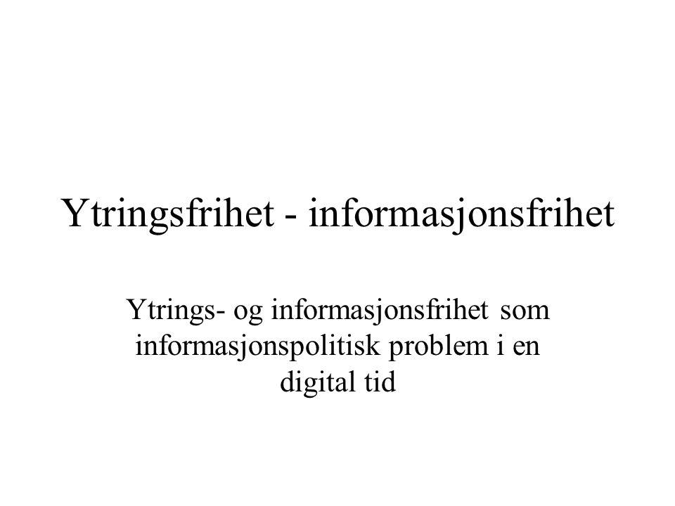 Informasjonspolitikk - et gammelt felt Wersig (2001): Kampen for presse- og meningsfrihet fra begynnelsen av det 19.århundre som informasjonspolitisk strid - informasjon som redskap for borgerrettigheter