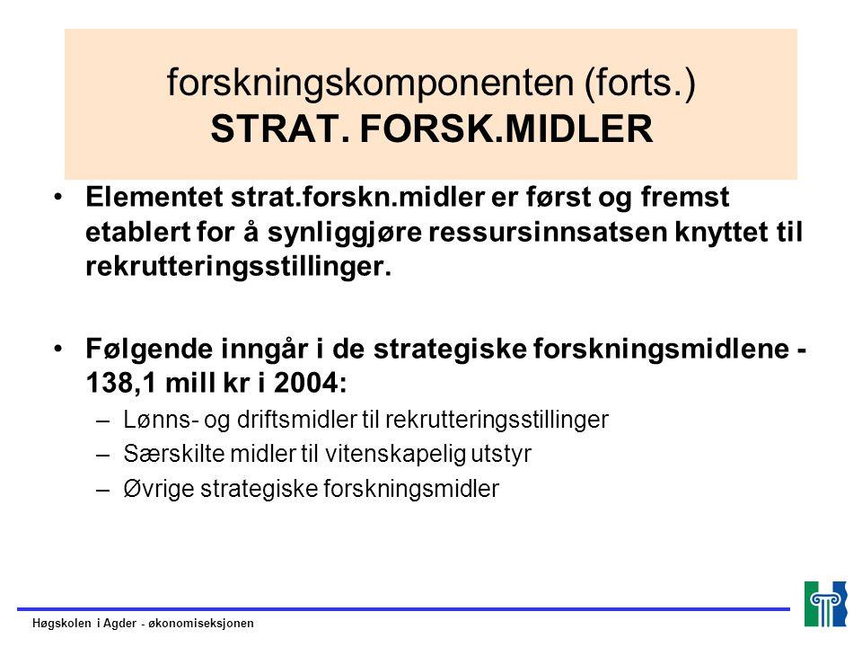 forskningskomponenten (forts.) STRAT. FORSK.MIDLER Elementet strat.forskn.midler er først og fremst etablert for å synliggjøre ressursinnsatsen knytte