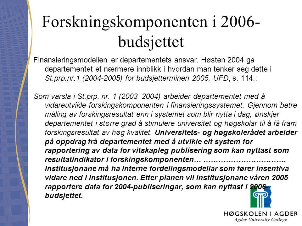 Forskningskomponenten i 2006- budsjettet Finansieringsmodellen er departementets ansvar. Høsten 2004 ga departementet et nærmere innblikk i hvordan ma