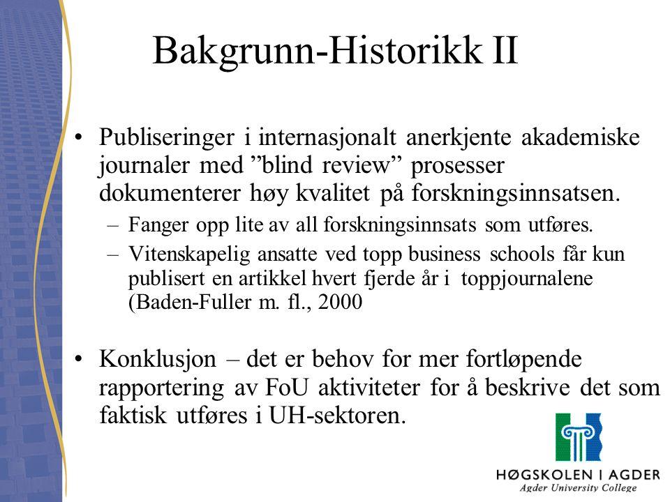 """Bakgrunn-Historikk II Publiseringer i internasjonalt anerkjente akademiske journaler med """"blind review"""" prosesser dokumenterer høy kvalitet på forskni"""