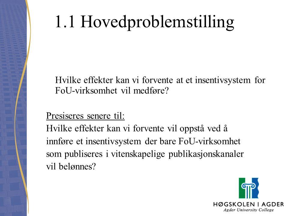 1.2 FINANSIERINGSSYSTEMET I UH-SEKTOREN UFD's BUDSJETTFORDELINGSMODELL - Høgskolen i Agder - økonomiseksjonen