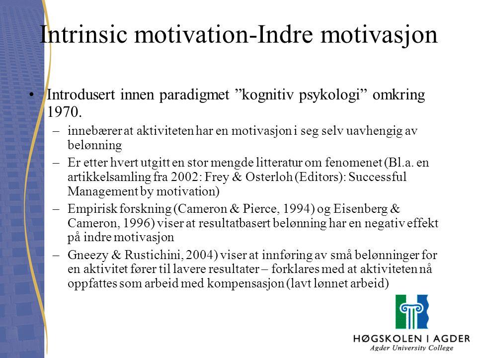 """Intrinsic motivation-Indre motivasjon Introdusert innen paradigmet """"kognitiv psykologi"""" omkring 1970. –innebærer at aktiviteten har en motivasjon i se"""