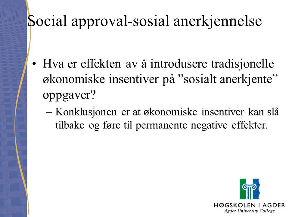 """Social approval-sosial anerkjennelse Hva er effekten av å introdusere tradisjonelle økonomiske insentiver på """"sosialt anerkjente"""" oppgaver? –Konklusjo"""