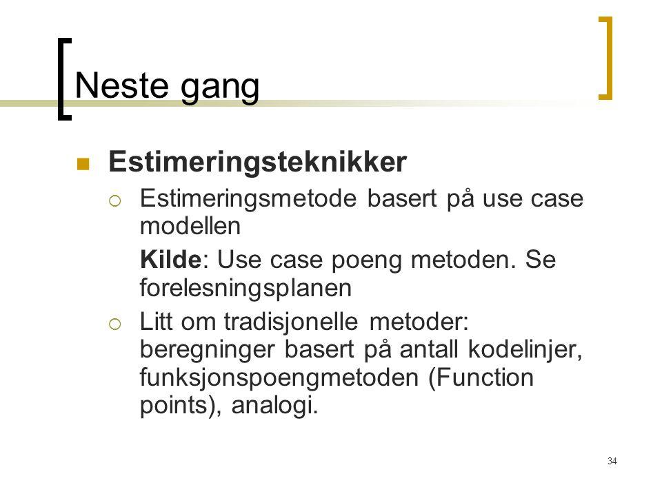 34 Neste gang Estimeringsteknikker  Estimeringsmetode basert på use case modellen Kilde: Use case poeng metoden. Se forelesningsplanen  Litt om trad