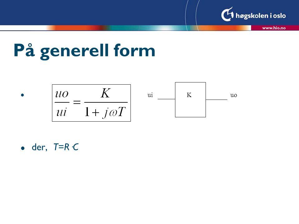På generell form l der, T=R·C uiuoK