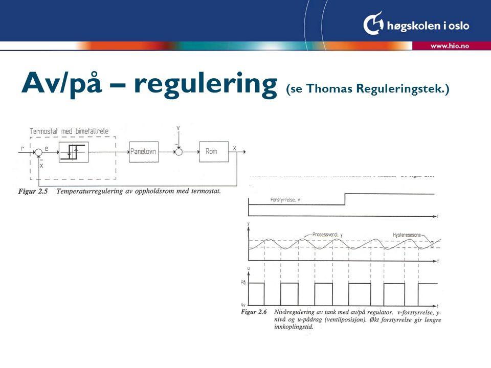 Proporsjonal-regulator (P-reg) l U = K p ·e + u o hvor e = r – y