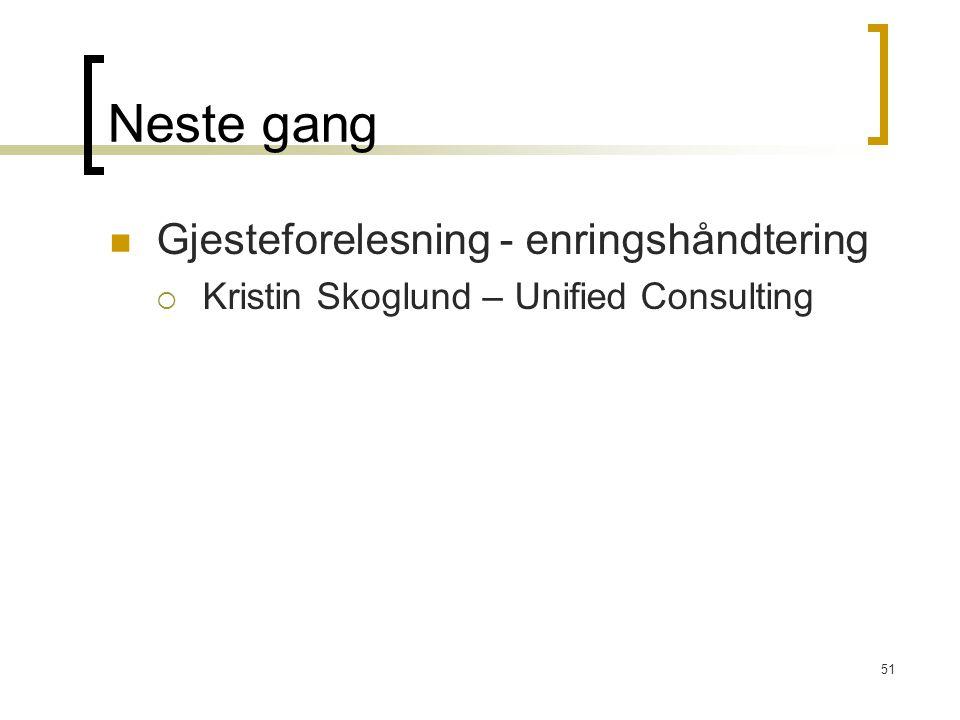 51 Neste gang Gjesteforelesning - enringshåndtering  Kristin Skoglund – Unified Consulting