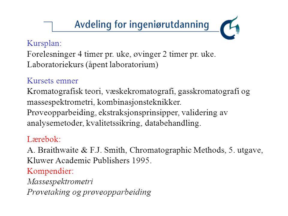 Foreløpig forelesningsplan: UkeForelesningsemnePensum 35Introduksjon, kromatografisk teoriKap.
