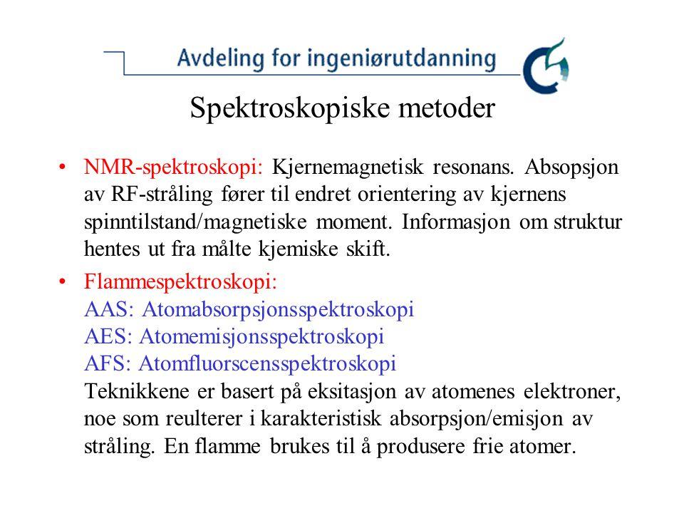 Spektroskopiske metoder NMR-spektroskopi: Kjernemagnetisk resonans.