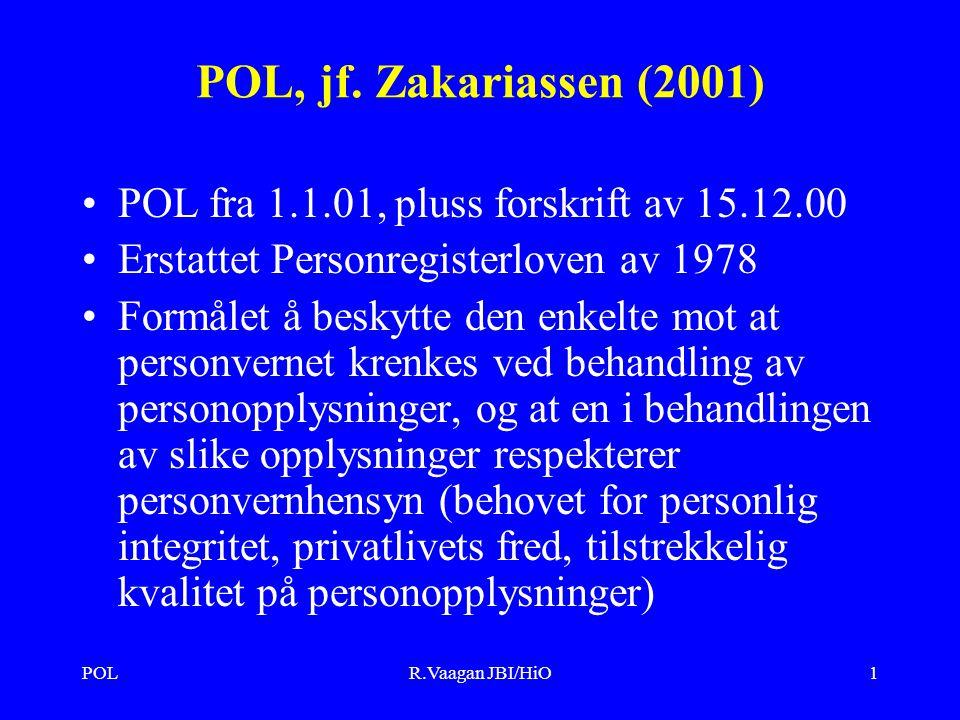 POLR.Vaagan JBI/HiO2 Datatilsynets praktisering av POL, avgjørelsene til Personvernnemda og domstolene vil etter hvert forme loven og gi mer detaljerte retningslinjer