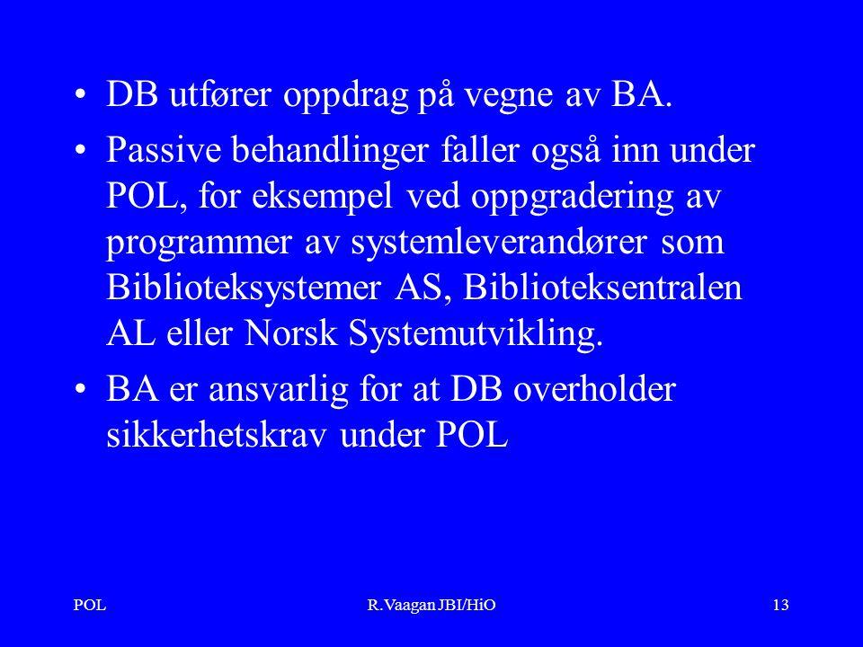 POLR.Vaagan JBI/HiO13 DB utfører oppdrag på vegne av BA.