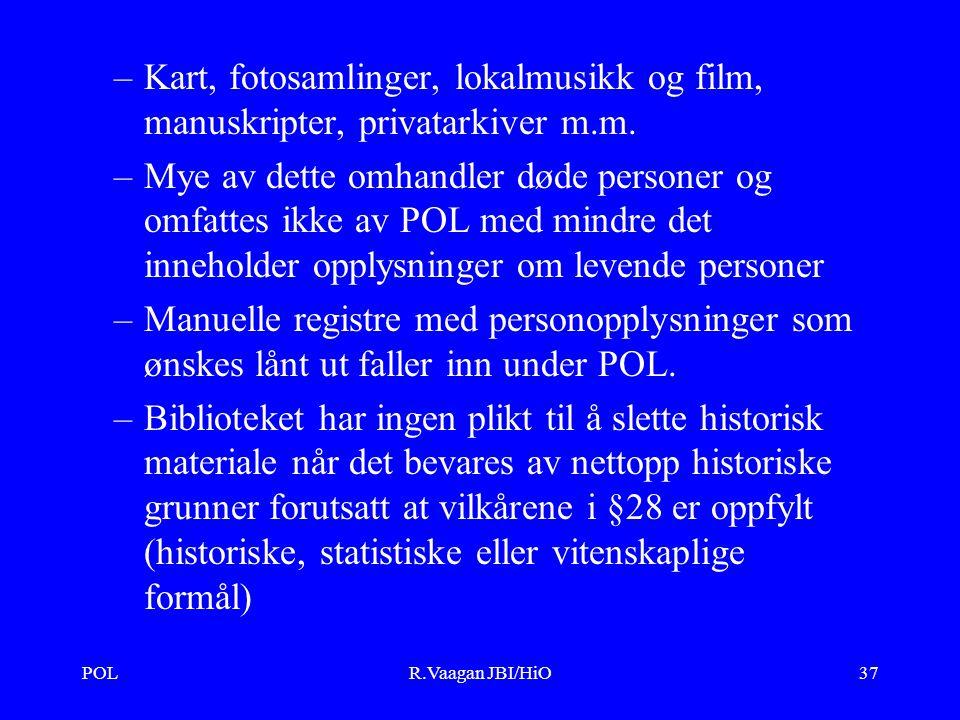 POLR.Vaagan JBI/HiO37 –Kart, fotosamlinger, lokalmusikk og film, manuskripter, privatarkiver m.m.